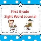 First Grade Sight Word Journal