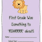 First Grade Was Something to ROARRRR about! (Lion/Tiger Th