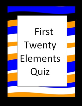 First Twenty Elements Quiz