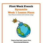 First Week French:  Dynamite Week 1 Lesson Plans