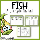Fish Life Cycle {A Mini Unit}