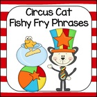 Fishy Fry Phrases with the Circus Cat