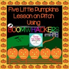 Five Little Pumpkins: Lesson on Pitch Using Boomwhackers (