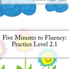 Five Minutes to Fluency Practice Level 2.1: Aligned to the