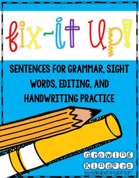 Fix It Up! Sentences for Grammar, Sight Words & Handwriting