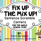 Fix Up The Mix Up! Sentence Scramble Centers for the Entir