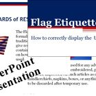 Flag Etiquette (Patriotic,  Veterans Day, 4th of July, Mem