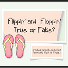 Flippin' and Floppin' True or False ~~ Math Game CCSS