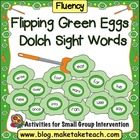 Flipping Green Eggs- Dolch Sight Words
