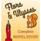 Flora and Ulysses Novel Study Common Core Aligned