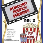 Fluency Phrases.....Popcorn Phrases Set 2
