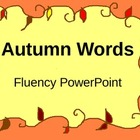Fluency PowerPoint - Autumn/Fall Words