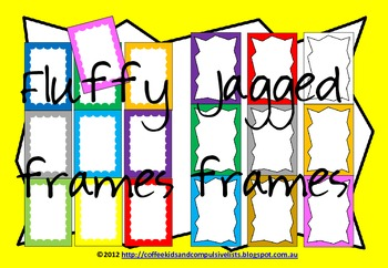 Fluffy and Jagged Frames/Borders