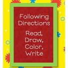 Following Directions - Read, Draw, Color, Write