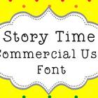 Font~ Story Time~ Commercial or Personal Use