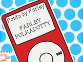 Font by Farley... Farley Polkadotty Commercial or Personal