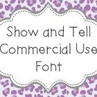 Font for Commercial or Personal Use~ Show and Tell!