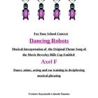 For your school concert, Dancing Robots,Axel F