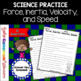 Force, Inerita, Velocity, and Speed - Science Worksheet