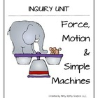Force, Motion & Simple Machines - Science Inquiry Unit