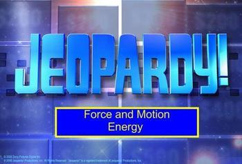 Force Motion and Energy Jeopardy Smart Board Lesson