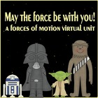 Forces of Motion (Virtual/Hands-on Unit)