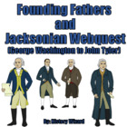 Founding Fathers and Jacksonian Webquest (George Washingto