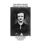 Four Horror Stories! by Edgar Allan Poe