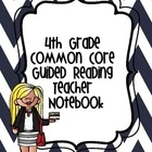Fourth Grade CCSS Guided Reading Teacher Notebook