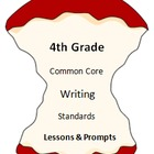 Fourth Grade Common Core Writing Standards - Lessons &amp; Prompts