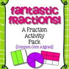 Fraction Activity Pack: 10 Activities {Common Core Aligned}