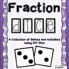 Fraction Dice - A Collection of Games and Activities
