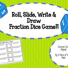 Fraction Game: Roll, Slide, Write and Draw Fraction Dice Game!