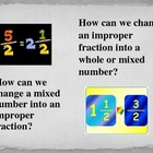 Fractions:  Improper Fractions and Mixed Numbers Power Point