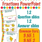 Fractions PowerPoint - Common Core 3.NF.1 &amp; 3.NF.2