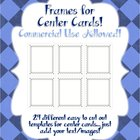 Frames/Templates for Center Cards or Task Cards!