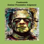 Frankenstein Seminar Assignment