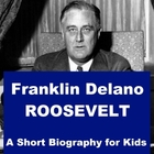 Franklin Delano Roosevelt - A Short Biography for Kids
