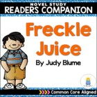 Freckle Juice: Common Core Aligned Reader's Companion