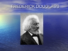 Frederick Douglass Powerpoint