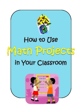 Free--How to Use Math Projects in Your Classroom