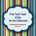 Presentation: Free Tech Tools & Ideas for the Classroom