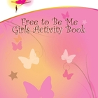 Free To Be Me Activity Book for Girls