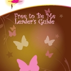 Free To Be Me Leader's Guide