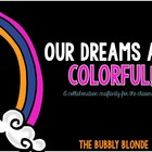 Freebie:  Our Dreams are Colorful Classroom Collaboration