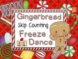 Freeze Dance Skip Counting - Gingerbread Theme