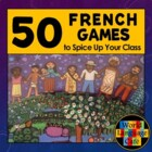 French Review Games:  50 Games, Activities to Spice Up You