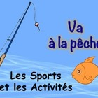 French Sports and Activities Vocabulary Game (Va a la pech