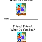 Friend Friend What Do You See Emergent Reader Kindergarten