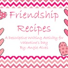 Friendship Recipe: A writing activity for Valentine&#039;s Day